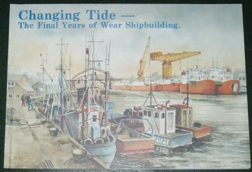 Changing Tide - The Final Years of Wear Shipbuilding